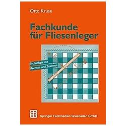 Fachkunde für Fliesenleger. Otto Kruse  - Buch