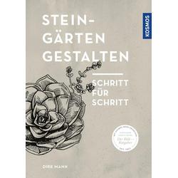 Steingärten gestalten als Buch von Dirk Mann