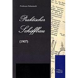 Praktischer Schiffbau. Bohnstedt  - Buch