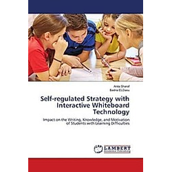 Self-regulated Strategy with Interactive Whiteboard Technology. Badria ELDaou  Anita Sharaf  - Buch