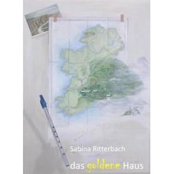 das goldene Haus: eBook von Sabina Ritterbach