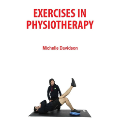 Exercises in Physiotherapy: eBook von Michelle Davidson