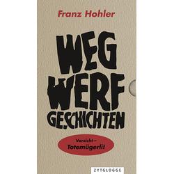 Wegwerfgeschichten: Buch von Franz Hohler