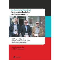 Herzenssache Deutsches Lauftherapiezentrum als Buch von Raphael Richter/ Alexander Weber/ Wolfgang Schüler