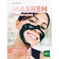 Masken für Gesicht & Haare als Buch von Lyla Zarour