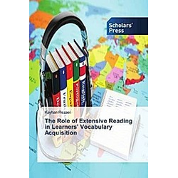The Role of Extensive Reading in Learners' Vocabulary Acquisition. Kayhan Rezaei  - Buch