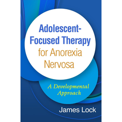 Adolescent-Focused Therapy for Anorexia Nervosa: eBook von James Lock