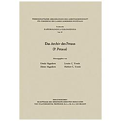 Das Archiv des Petaus. Dieter Hagedorn  Louise C. Youtie  Ursula Hagedorn  Herbert C. Youtie  - Buch
