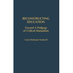 Reconstructing Education als Buch von Greta Hofmann Nemiroff/ Greta Nemiroff