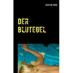 Der Blutegel: eBook von Kirsten Reko