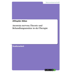 Anorexia nervosa. Theorie und Behandlungsansätze in der Therapie: eBook von Alihaydar Akbas
