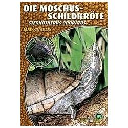 Die Moschusschildkröte. Maik Schilde  - Buch