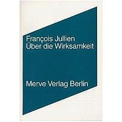 Über die Wirksamkeit. François Jullien  - Buch