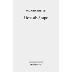 Liebe als Agape als Buch von Oda Wischmeyer