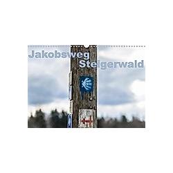 Jakobsweg Steigerwald (Wandkalender 2021 DIN A3 quer)