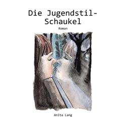 Die Jugendstil-Schaukel: eBook von Anita Lang