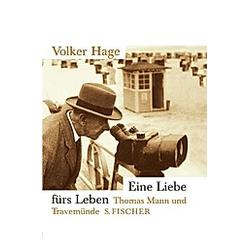 Eine Liebe fürs Leben. Volker Hage  - Buch