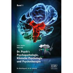 Dr. Psych's Psychopathologie Klinische Psychologie und Psychotherapie 1: Buch von Rühle/ Sandra/ Hedda Maxeiner/ Hedda Rühle