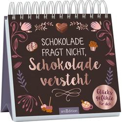 Schokolade fragt nicht Schokolade versteht: Buch von