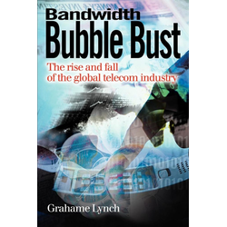 Bandwidth Bubble Bust als Taschenbuch von Grahame Lynch