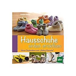 Hausschuhe einfach strickfilzen. Helga König  - Buch