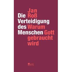 Die Verteidigung des Menschen als Buch von Jan Roß