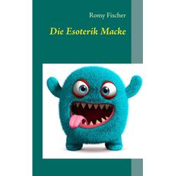 Die Esoterik Macke: eBook von Romy Fischer