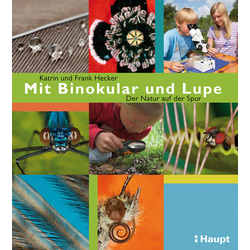 Mit Binokular und Lupe als Buch von Frank Hecker/ Katrin Hecker