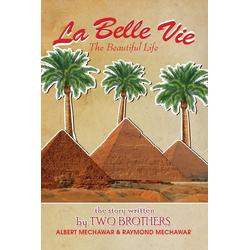 La Belle Vie als Taschenbuch von Albert Mechawar/ Raymond Mechawar