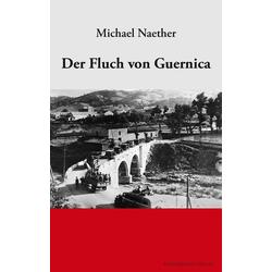 Der Fluch von Guernica: eBook von Michael Naether