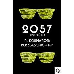 2057 und früher. Ruth Kornberger  - Buch