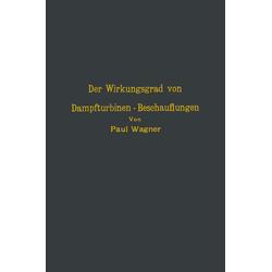Der Wirkungsgrad von Dampfturbinen - Beschauflungen als Buch von NA Wagner