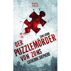 Der Puzzlemörder von Zons: Thriller: Taschenbuch von Catherine Shepherd