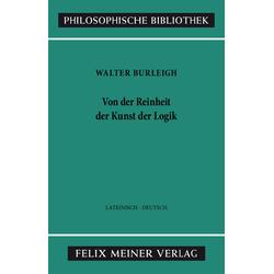 Von der Reinheit der Kunst der Logik: eBook von Walter Burleigh