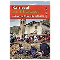 Karneval am Titicacasee. Ulrich Brinkhoff  - Buch