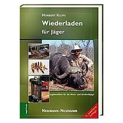 Wiederladen für Jäger. Norbert Klups  - Buch