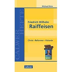 Friedrich Wilhelm Raiffeisen. Michael Klein  - Buch