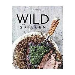Wild grillen. Tom Heinzle  - Buch