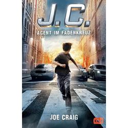 J.C. - Agent im Fadenkreuz als Buch von Joe Craig