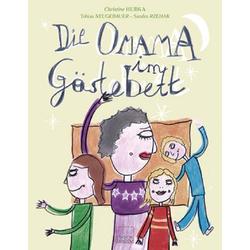 Die Omama im Gästebett als Buch von Christine Hubka/ Design TOSA