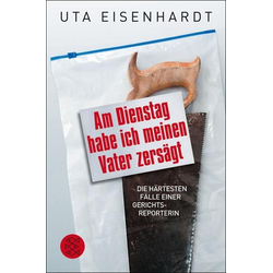Am Dienstag habe ich meinen Vater zersägt: eBook von Uta Eisenhardt