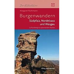 Burgenwandern - Südpfalz  Nordelsass und Wasgau. Margaret Ruthmann  - Buch