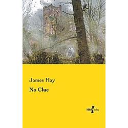 No Clue. James Hay  - Buch