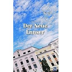 Der Neue Ennser. Rafael Haslauer  - Buch