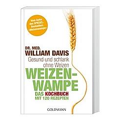 Weizenwampe - Das Kochbuch. William Davis  - Buch