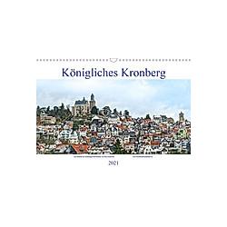 Königliches Kronberg (Wandkalender 2021 DIN A3 quer)