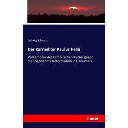 Der Karmeliter Paulus Heliä als Buch von Ludwig Schmitt