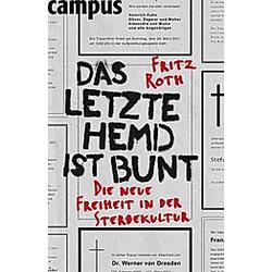 Das letzte Hemd ist bunt. Fritz Roth  - Buch