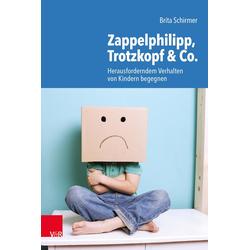 Zappelphilipp Trotzkopf & Co. als Buch von Brita Schirmer