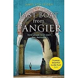 Last Boat from Tangier. James von Leyden  - Buch